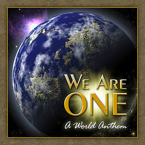 We Are One-A World Anthem
