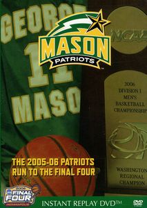 2005 George Mason Patriots Run To The Final Four Basketball