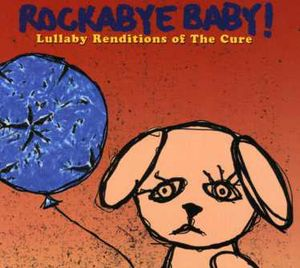 Cure Lullaby Renditions