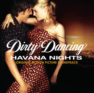 Dirty Dancing: Havana Nights (Original Soundtrack)