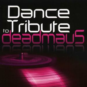 Dance Tribute to Deadmau5 /  Various