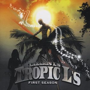 Tropic LS (First Season)