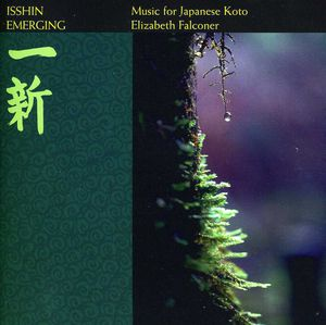 Isshin - Emerging: Music For Japanese Koto