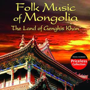 Folk Music of Mongolia: Land of Genghis /  Various