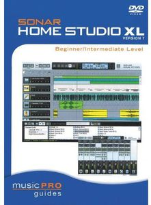 Musicpro Guides: Sonar Home Studio XL Version 7 - Beginner/ Intermediate Level