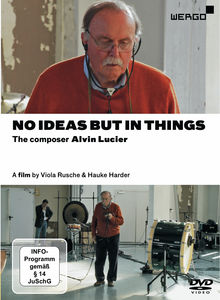 No Ideas But in Things: Composer Alvin Lucier