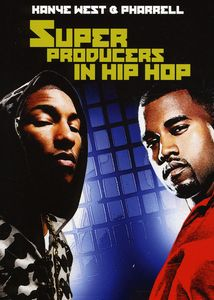 Super Producers In Hip Hop: Kanye West and Pharrell