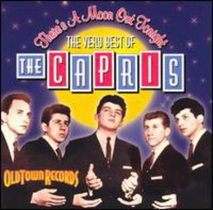 There's A Moon Out Tonight: Very Best Of The Capris
