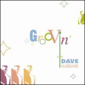 Groovin with Dave Hubbard