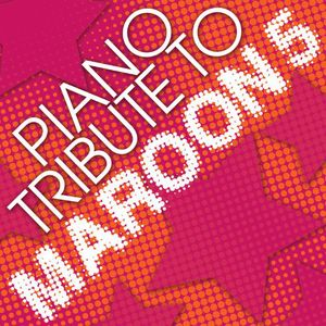 Piano Tribute to Maroon 5 /  Various