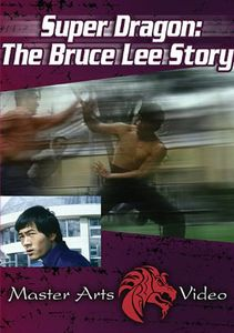 Super Dragon: Bruce Lee Story