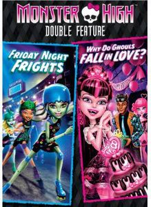 Monster High: Friday Night Frights/ Why Do Ghouls Fall in Love?