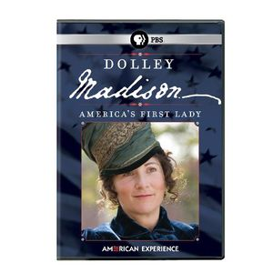 American Experience: Dolley Madison - America's First Lady