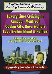 Big Ships: Luxury Liner Cruising in Canada