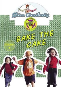Slim Goodbody Read Alee Deed: Bake The Cake