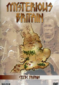 Celtic Britain: Mysterious Britain [Documentary]