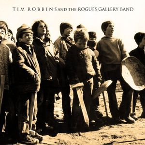 Tim Robbins & the Rogues Gallery Band [Import]