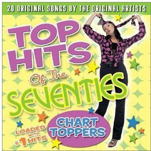 Top Hits of the Seventies: Chart Toppers /  Various