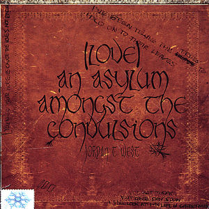 (Love) An Asylum Amongst the Convulsions