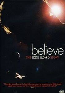 Believe: The Eddie Izzard Story [Widescreen]