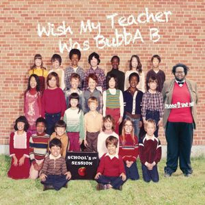 Wish My Teacher Was Bubba B: School's in Session