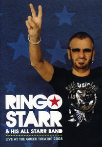 Ringo Starr & His All Starr Band: Live at the Greek Theatre 2008