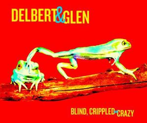Blind Crippled & Crazy