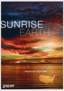 Sunrise Earth: American Sunrises [Widescreen] [3 Discs]