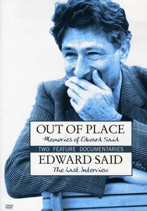 Out Of Place: Memories Of Edward Said/ Edward Said: The Last Interview