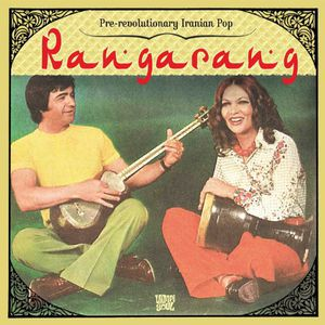 Rangarang: Pre-Revolutionary Iranian Pop /  Various