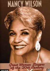 Great Women Singers Of The 20th Century: Nancy Wilson