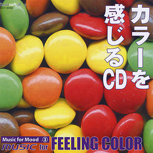 Music for Mood 3: Music for Feeling Color