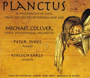 Planctus-A Millennium of Song from the Courts of Sorrow & Loss