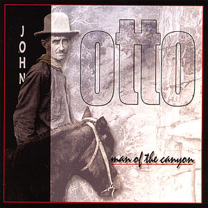 John Otto: Man of the Canyon