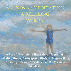 Sounds For Meditating and Relaxing, Vol. 2