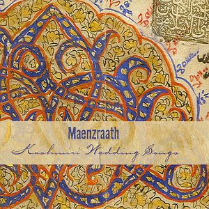 Maenzraath Kashmiri Wedding Songs