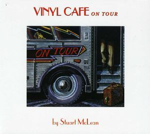 Vinyl Cafe on Tour [Import]