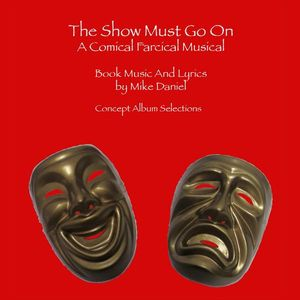 The Show Must Go on: Comical Farsical Musical