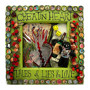 Cheatin' Heart: Tales of Lies & Love
