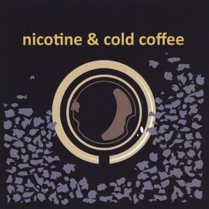 Nicotine & Cold Coffee