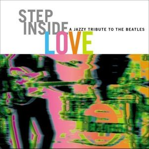 Step Inside Love: Jazzy Tribute to Beatles /  Various