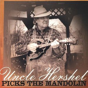 Uncle Hershel Picks the Mandolin