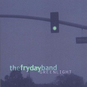 Fryday Band : Greenlight