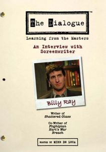 The Dialogue: Learning From the Masters: An Interview With Screenwriter Billy Ray