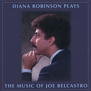Diana Robinson Plays the Music of Joe Belcastro