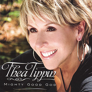 Tippin, Thea : Mighty Good God