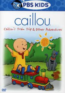 Caillou: Caillou's Train Trip & Other Adventures [Animated]