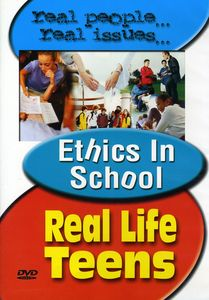 Real Life Teens: Ethics in School