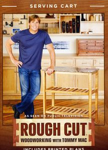 Rough Cut - Woodworking Tommy Mac: Kitchen Cart