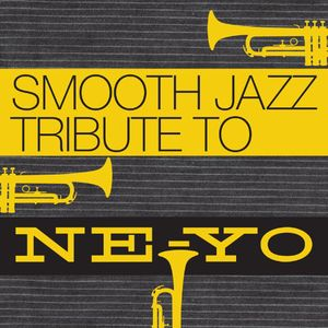 Smooth Jazz Tribute to Ne-Yo /  Various